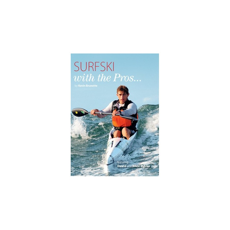 Surfski for the Pros by Kevin Brunette